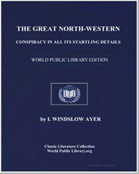 The Great Northwestern Conspiracy in All... by Ayer, I. Winslow