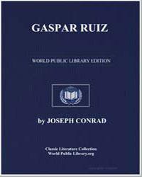 Gaspar Ruiz by Conrad, Joseph