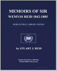 Memoirs of Sir Wemyss Reid 18421885 by Reid, Stuart Johnson