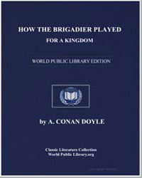 How the Brigadier Played for a Kingdom by Doyle, Arthur Conan, Sir