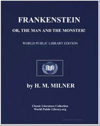 Frankenstein; Or, The Man and the Monste... by Milner, H. M.