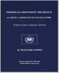 Immortals Crowned by the French Academy ... by Coppee, François