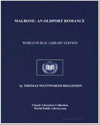 Malbone : An Oldport Romance by Higginson, Thomas Wentworth