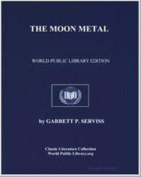 The Moon Metal by Serviss, Garrett Putnam