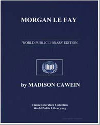 Morgan le Fay by Cawein, Madison Julius