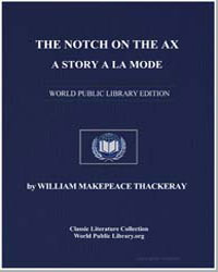 The Notch on the Ax : A Story a la Mode by Thackeray, William Makepeace