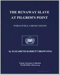 The Runaway Slave at Pilgrim's Point by Browning, Elizabeth Barrett