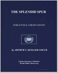 The Splendid Spur by Quiller-Couch, Arthur Thomas, Sir