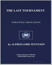 The Last Tournament by Tennyson, Alfred, 1St Baron Tennyson, Lord