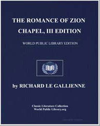 The Romance of Zion Chapel [3D Ed.] by Le Gallienne, Richard