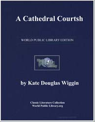 A Cathedral Courtship by Wiggin, Kate Douglas Smith