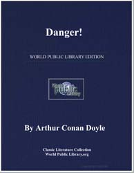 Danger! and Other Stories by Doyle, Arthur Conan, Sir