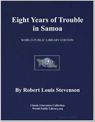 Eight Years of Trouble in Samoa by Stevenson, Robert Louis