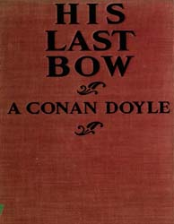 His Last Bow : A Reminiscence of Sherloc... by Doyle, Arthur Conan, Sir