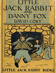 Little Jack Rabbit and Danny Fox by Cory, David