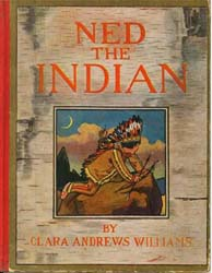 Ned the Indian by Williams, Clara Andrews