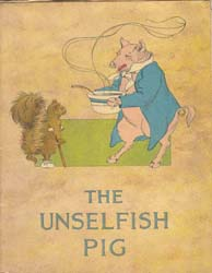 The Unselfish Pig by Herr, Charlotte B.