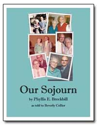 Our Sojourn by Breckbill, Phyllis E.