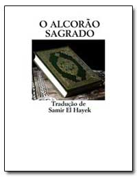 O Alcorao Sagrado by Hayek, Samir El