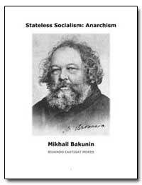 Stateless Socialism : Anarchism by Bahunin, Mikhail