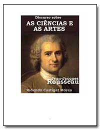 Discurso Sobre as Ciencias E as Artes by Rousseu, Jean Jacques