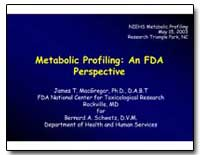 Metabolic Profiling : An Fda Perspective by Macgregor, James T.