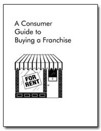A Consumer Guide to Buying a Franchise by
