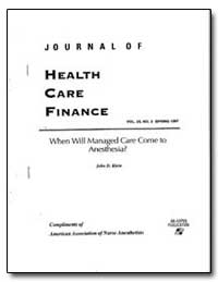 When Will Managed Care Come to Anesthesi... by Klein, John D.