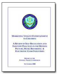 Marketing Violent Entertainment to Child... by Pitofsky, Robert