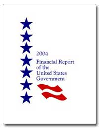2004 Financial Report of the United Stat... by General Accounting Office