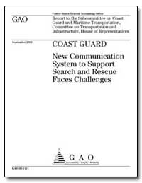 Coast Guard New Communication System to ... by General Accounting Office
