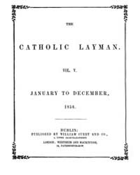 The Catholic Layman : 1856 ; Jan. 18 No.... Volume Vol. 5 by Ellis, John, Tracy
