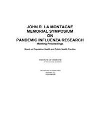 John R. La Montagne Memorial Symposium o... by National Academies Press US
