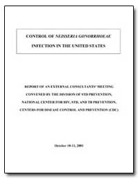 Control of Neisseria Gonorrhoeae Infecti... by Department of Health and Human Services