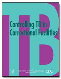 Controlling Tb in Correctional Facilitie... by Department of Health and Human Services