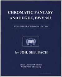 Chromatic Fantasy and Fugue, Bwv 903 I, ... by Joh. Seb. Bach