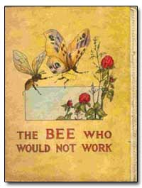 Bee Who Would Not Work by Herr, Charlotte B.
