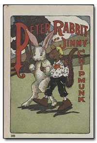 Peter Rabbit and Jimmy Chipmunk by Albert, Virginia