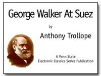 George Walker at Suez by Trollope, Anthony