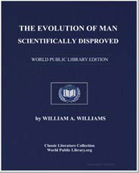 The Evolution of Man Scientifically Disp... by Williams, William A.