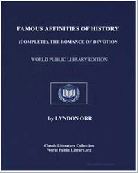 Famous Affinities of History the Romance... by Orr, Lyndon