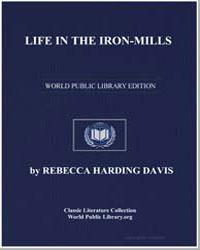 Life in the Iron-Mills by Davis, Rebecca Harding