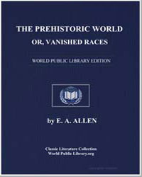 The Prehistoric World : Or, Vanished Rac... by Allen, E. A.
