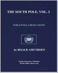 The South Pole, Volume 2 by Amundsen, Roald