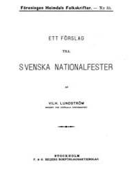 Ett Förslag Till Svenska Nationalfester by Lundström, Vilhelm