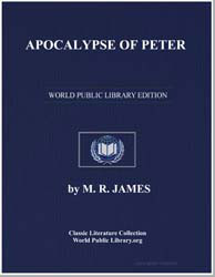 Apocalypse of Peter from the Apocryphal ... by James, M. R.
