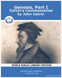 Genesis, Part I, Calvin's Commentaries, ... Volume Vol. I by John Calvin