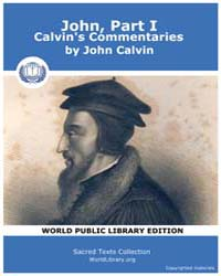 John, Part I, Calvin's Commentaries, Sco... by Calvin, John