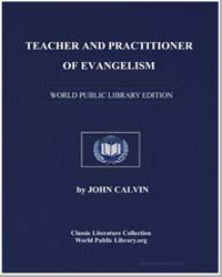 Teacher and Practitioner of Evangelism by Calvin, John