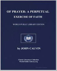 Of Prayer: A Perpetual Exercise of Faith... by Calvin, John